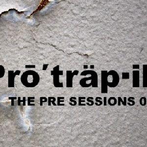 Protrapik - The Pre Sessions 001