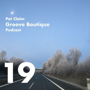 Groove Boutique Podcast 19