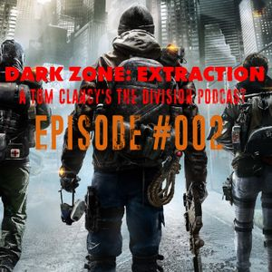 Dark Zone: Extraction #002