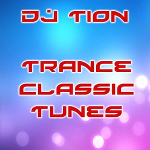 DJ Tion - Trance Classic Tunes