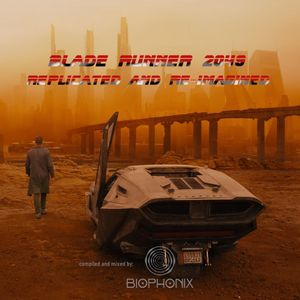 Blade Runner 2049 - Replicated and Re-imagined