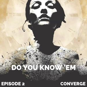 Do You Know 'Em - Episode 2
