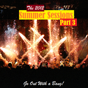 Summer Sessions Part 3 (The Finale)