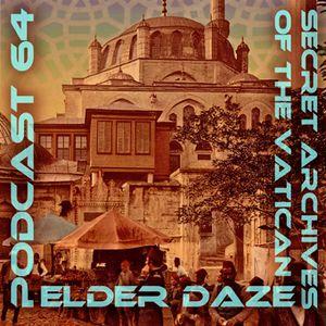 Elder Daze - Secret Archives of the Vatican Podcast 64
