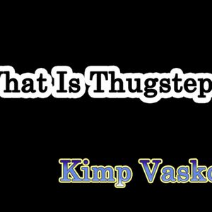 What Is Thugstep?