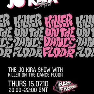 The Jo Kira Show Radio Frequency with Killer On The Dancefloor