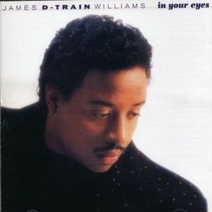 James (D-Train) Williams - 1988 - In Your Eyes