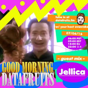 ovenrake - good morning datafruits guest mix jellica 07-06-2016