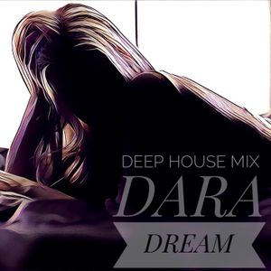 DARA DREAM - Deep House Mix #1