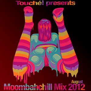 """"""" Touché! """" Moombahchill Mix August 2012"""