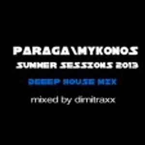 PARAGA MYKONOS - SUMMER SESSIONS 2013 (DIMITRAXX DEEP HOUSE MIX)