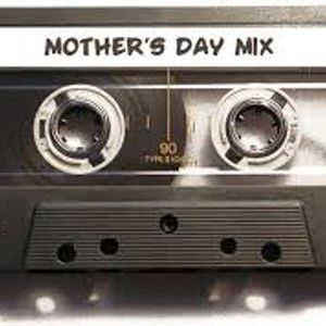 2014 Mother's Day Weekend Mix