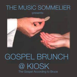 """THE MUSIC SOMMELIER -presents- """"GOSPEL-ESQUE"""" EASTER SUNDAY BRUNCH @ KIOSK"""