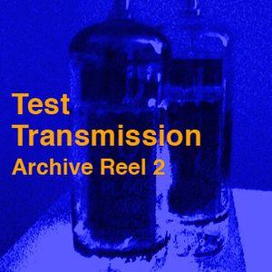 Test Transmission Archive Reel 2