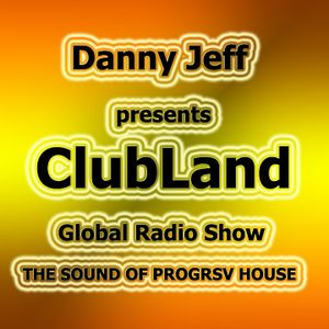 """Danny Jeff presents """"ClubLand"""" episode 91 part 2"""