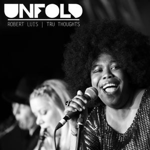 Tru Thoughts Presents Unfold 16.09.16 with Lakuta, Laura Mvula, Anderson Paak, Fatima