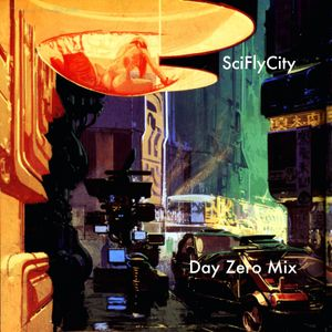 SciFlyCity Day Zero Mix