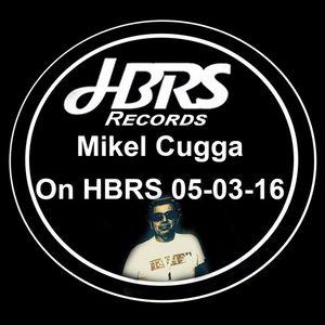 Mikel CuGGa Live On HBRS 05-03-16