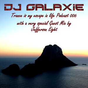 Trance is my escape in life podcast 006 - Jefferson Eight Guest Mix