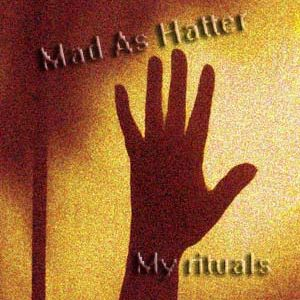 Mad As Hatter - My Rituals