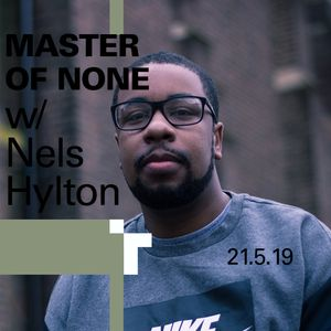 Master of None with Nels Hylton - 21 May 2019