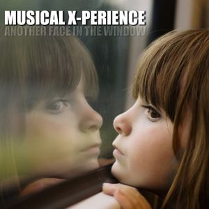 Musical X-Perience - Another Face in a Window