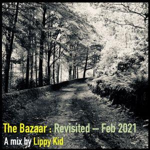 The Bazaar Revisited - Feb 2021