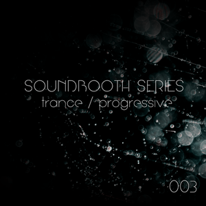 SoundBooth Sessions EP 03 PART 1: Trance & Progressive