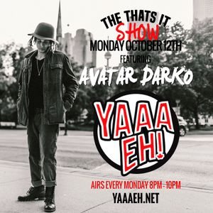 The Thats It Show Ft Avatar Darko Ep.8