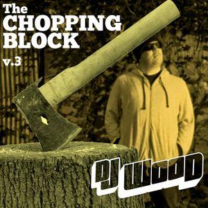 DJ Wood: The Chopping Block Podcast V3