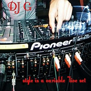 "DJ G- Style is a variable ""live set 2h"
