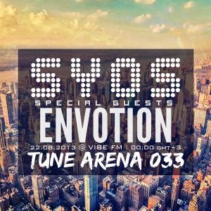 SYOS - TUNE ARENA 033 (Special Guest - ENVOTION)