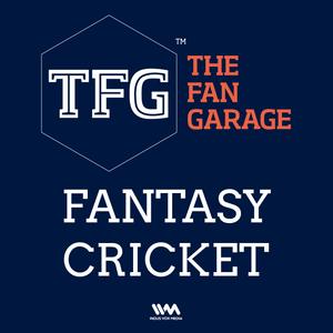 TFG Fantasy Cricket Ep. 012: Fantasy Cricket tips for Heat v Renegades & SA v SL 1st T20