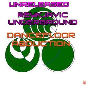 Abduction Sessions - Unreleased - Reykjavic Underground (ELEVA8 O 8 edition) promo mix