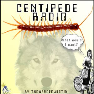 What Would I Want? Radio Show by twoheadedjustin on Centipede Radio