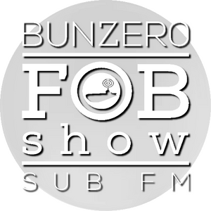 SUB FM - BunZer0 ft Mr Jo - 09 03 17