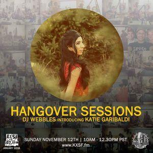 Hangover Sessions 132 Ft. Katie Garibaldi ~ November 12th 2017