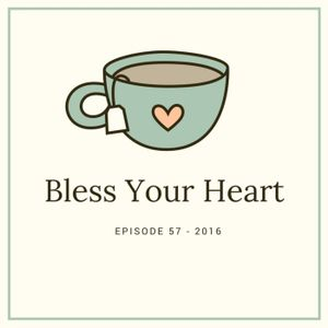 Bless Your Heart - Episode 57  - Taking Control of Your Reality
