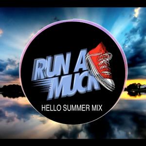 Runamuck - Hello Summer Mix