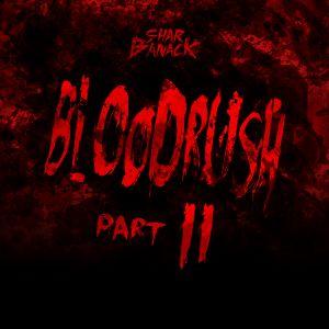 SHARBANACK - BLOODRUSH PART TWO
