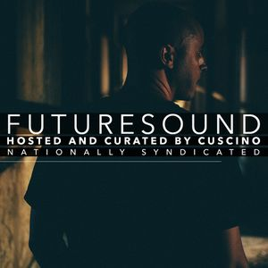 FutureSound with CUSCINO | Episode 063 (Orig. Air Date: 08.20.2016)