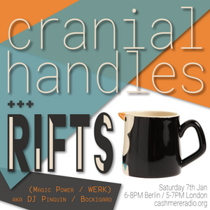 Cranial Handles #4 with SPFDJ and Rifts 07.01.2017