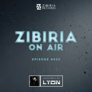 Zibiria On Air - Episode #025 Guestmix Lyon
