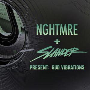 UMF Radio 497 - NGHTMRE & Slander Present: Gud Vibrations