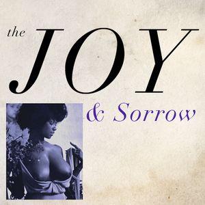 The Joy & Sorrow