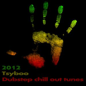 Tsyboo - Dubstep chill out tunes 2012