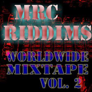 MRC RIDDIMS WORLDWIDE MIXTAPE VOL. 2