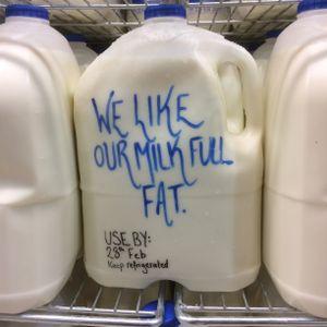 We Like Our Milk Full Fat | 28th Feb 2017