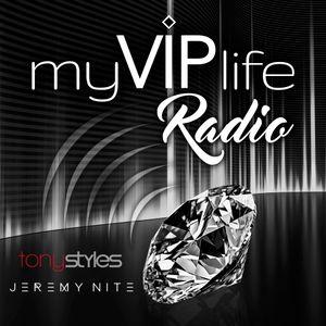 My VIP Life Radio - 2020 Hit Mix (Tony Styles & Jeremy Nite)