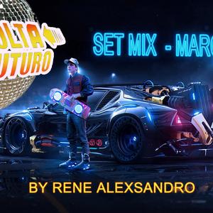 De Volta para o Futuro - Set Mix Março 2015